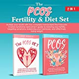 The PCOS Fertility & Diet Set: The polycystic ovarian syndrome newcomers guide to restoring your fertility, targeting symptoms, balancing your hormones, and effectively losing weight