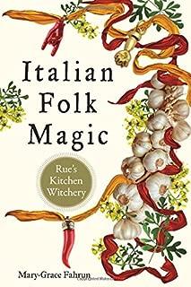 Italian Folk Magic: Rue's Kitchen Witchery