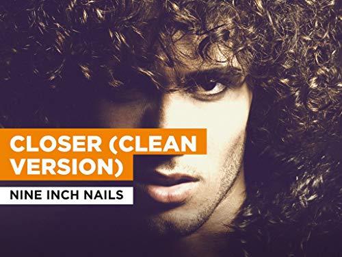 Closer (Clean Version) al estilo de Nine Inch Nails