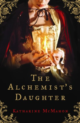 The Alchemist's Daughter: A brilliantly plotted historical novel about alchemy, love and deceit (English Edition)