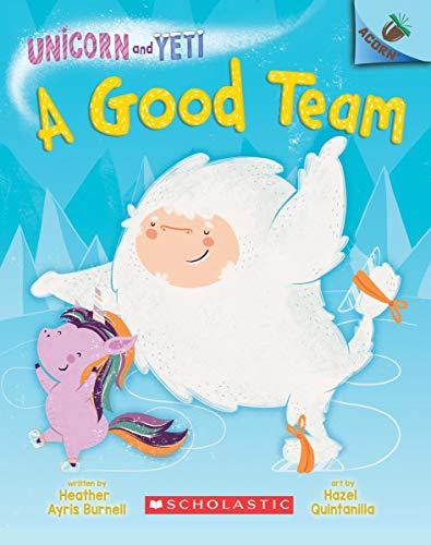 A Good Team: An Acorn Book (Unicorn and Yeti #2), Volume 2