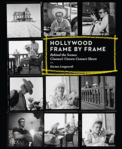 Hollywood Frame by Frame: Behind the Scenes: Cinema's Unseen Contact Sheets (English Edition)