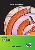 O que é lazer (Primeiros Passos) (Portuguese Edition)