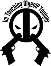 Deadpool I'm Touching Myself Tonight Vinyl Decal Sticker | Cars Trucks Vans Walls Laptops Cups | Black | 6.5 X 5 inches | KCD1494