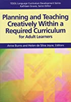 Planning and Teaching Creatively Within a Required Curriculum for Adult Learners
