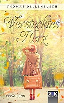 Verstecktes Herz (German Edition) by [Thomas Dellenbusch]