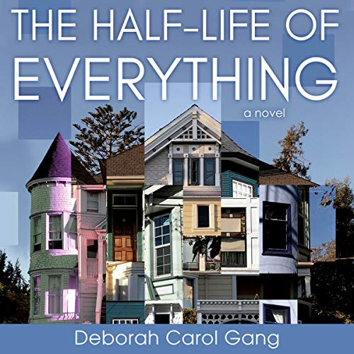 The Half-Life of Everything audiobook cover art
