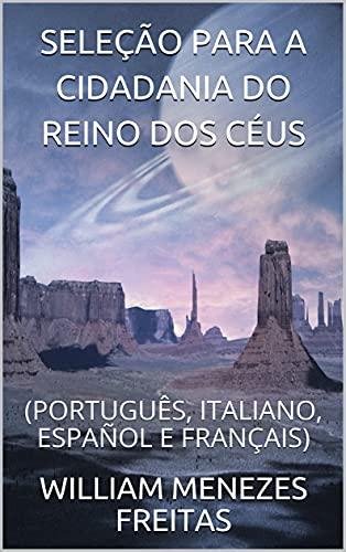 SELEÇÃO PARA A CIDADANIA DO REINO DOS CÉUS: (PORTUGUÊS, ITALIANO, ESPAÑOL E FRANÇAIS) (Italian Edition)