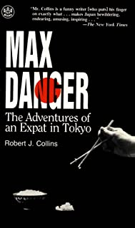 Max Danger: The Adventures of an Expat in Tokyo