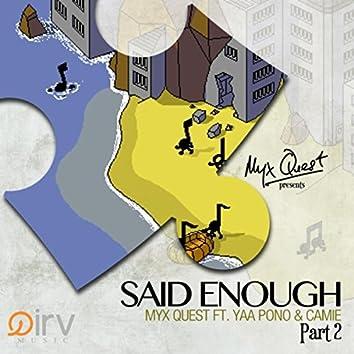 Said Enough, Pt. 2 (feat. Yaa Pono & Camie)