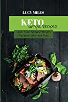 Keto Simple Recipes: More Than 50 Basic Recipes For Your Keto Meal Plan