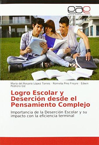 Logro Escolar y Deserción desde el Pensamiento Complejo: Importancia de la Deserción Escolar y su impacto con la eficiencia terminal