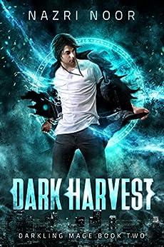 Dark Harvest (Darkling Mage Book 2) by [Nazri Noor]