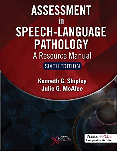 Compare Textbook Prices for Assessment in Speech-Language Pathology: A Resource Manual 6 Edition ISBN 9781635502046 by Kenneth G. Shipley,Julie G. McAfee