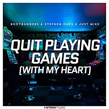 Quit Playing Games (With My Heart)