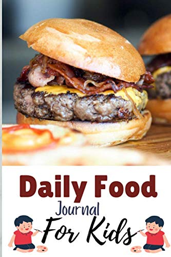 Daily Food Journal For Kids: A Daily Food and Exercise Journal to Help You Become the Best Version of Yourself, (90 Days or 3 month Meal and Activity Tracker)