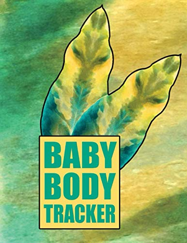 Baby Body Progress Tracker: Kids Body growth Measurement Log book, journal, notebook, tracker for all body parts, Weekly weight loss gain record book tracker
