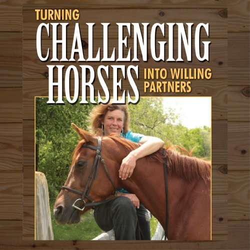 Turning Challenging Horses into Willing Partners audiobook cover art