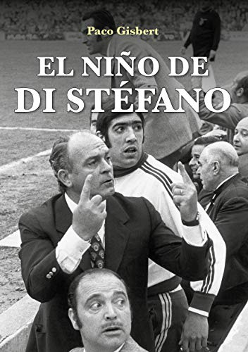 El niño de Di Stéfano de Paco Gisbert