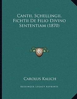 Cantii, Schellingii, Fichtii De Filio Divino Sententiam (1870)