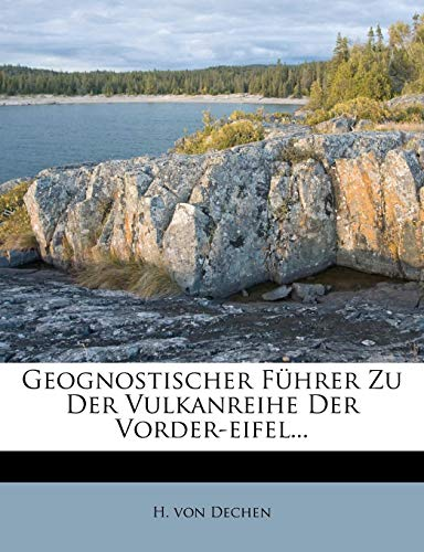 Dechen, H: Geognostischer Führer zu der Vulkanreihe der Vord