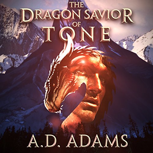 The Dragon Savior of Tone Audiobook By A. D. Adams cover art