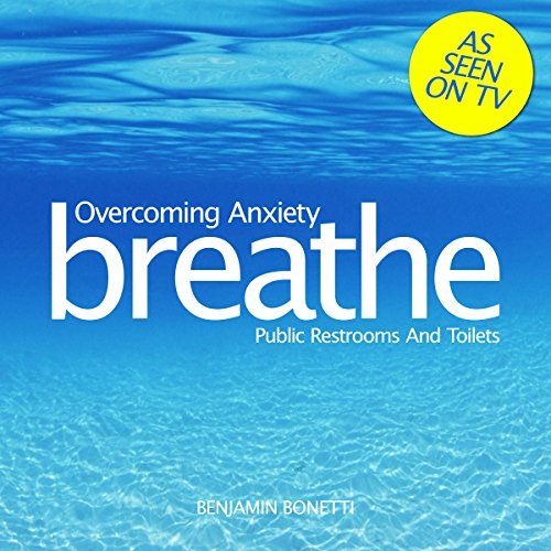 Breathe - Overcoming Anxiety: Public Restrooms and Toilets cover art