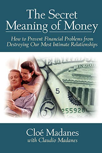 Secret Meaning Money P: How to Prevent Financial Problems from Destroying Our Most Intimate Relationships