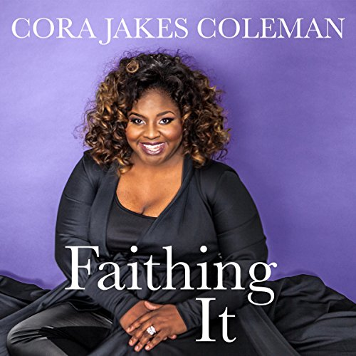 Faithing It: Bringing Purpose Back to Your Life! cover art