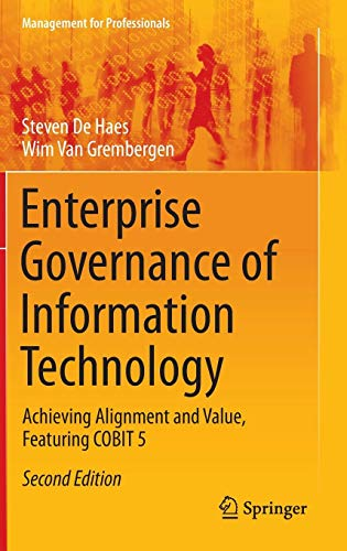 Enterprise Governance of Information Technology: Achieving Alignment and Value, Featuring COBIT 5 (Management for Professionals)