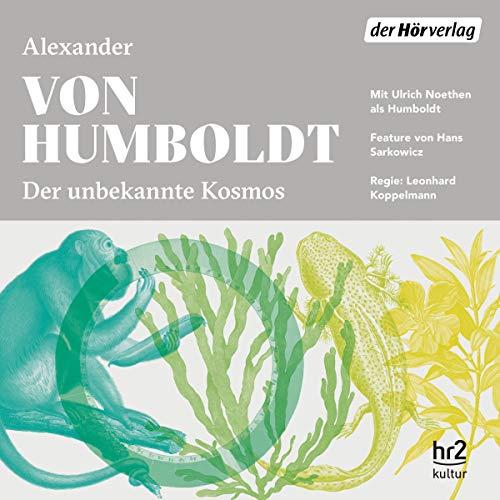 Der unbekannte Kosmos des Alexander von Humboldt Titelbild