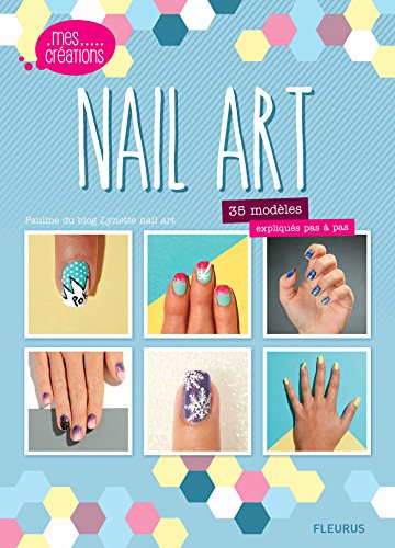 Nail Art (Mes créations) (French Edition)