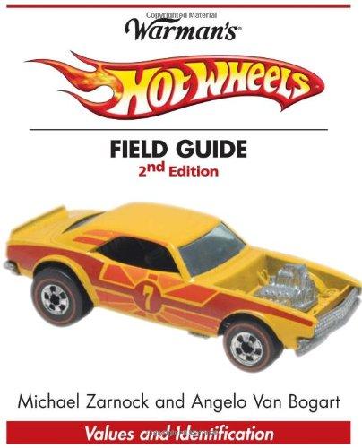 Warman's Hot Wheels Field Guide: Values & Identification (Warman's Field Guides Hot Wheels: Values & Identification)