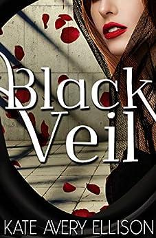 Black Veil (The Sworn Saga Book 3) by [Kate Avery Ellison]