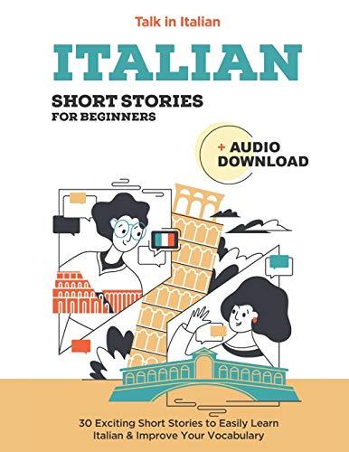 Italian Short Stories for Beginners: Improve your reading and listening skills in Italian (Bilingual Italian) (Italian Edition)