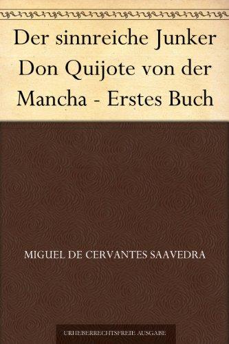Der sinnreiche Junker Don Quijote von der Mancha - Erstes Buch