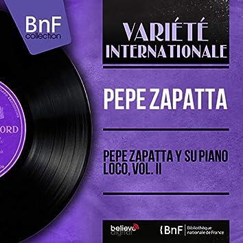Pepe Zapatta y Su Piano Loco, Vol. II (Mono Version)