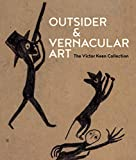 Outsider & Vernacular art - The Victor Keen collection