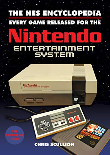 Scullion, C: NES Encyclopedia: Every Game Released for the Nintendo Entertainment System