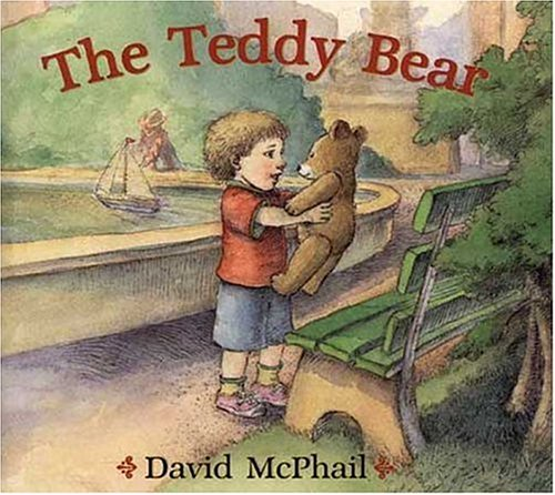 Compare Textbook Prices for The Teddy Bear First Edition ISBN 9780805078824 by McPhail, David,McPhail, David