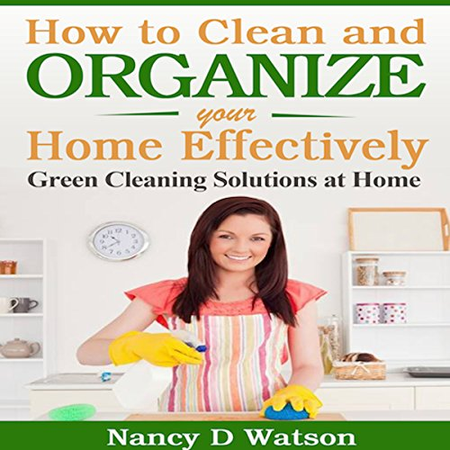 How to Clean and Organize Your Home Effectively cover art