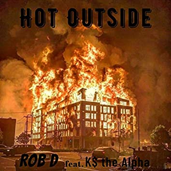 Hot Outside (feat. K$ the Alpha)
