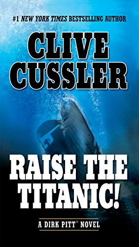 Raise the Titanic! (A Dirk Pitt Adventure Book 4)