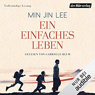 Ein einfaches Leben                   Autor:                                                                                                                                 Min Jin Lee                               Sprecher:                                                                                                                                 Gabriele Blum                      Spieldauer: 17 Std. und 13 Min.     465 Bewertungen     Gesamt 4,5