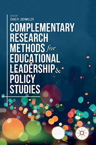 Compare Textbook Prices for Complementary Research Methods for Educational Leadership and Policy Studies 1st ed. 2018 Edition ISBN 9783319935386 by Lochmiller, Chad R.