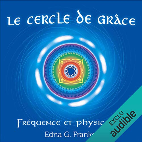 Couverture de Le cercle de grâce. Fréquence et physicalité