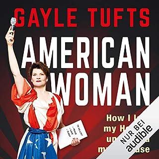 American Woman                   Autor:                                                                                                                                 Gayle Tufts                               Sprecher:                                                                                                                                 Gayle Tufts                      Spieldauer: 4 Std. und 44 Min.     187 Bewertungen     Gesamt 4,1