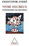Vivre heureux - Psychologie du bonheur - Format Kindle - 9,99 €