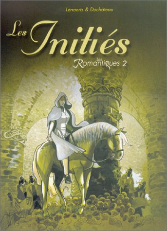 Les Romantiques, tome 2 : Les Initiés