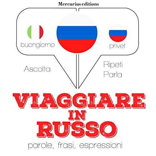 Viaggiare in Russo audiobook cover art
